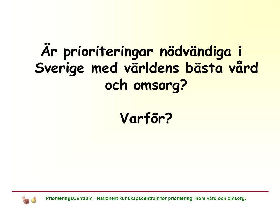 Är prioriteringar nödvändiga i Sverige med världens bästa vård och omsorg Varför