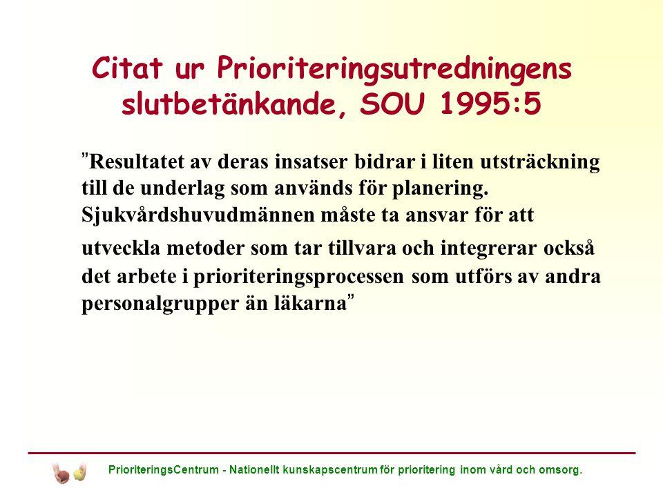Citat ur Prioriteringsutredningens slutbetänkande, SOU 1995:5