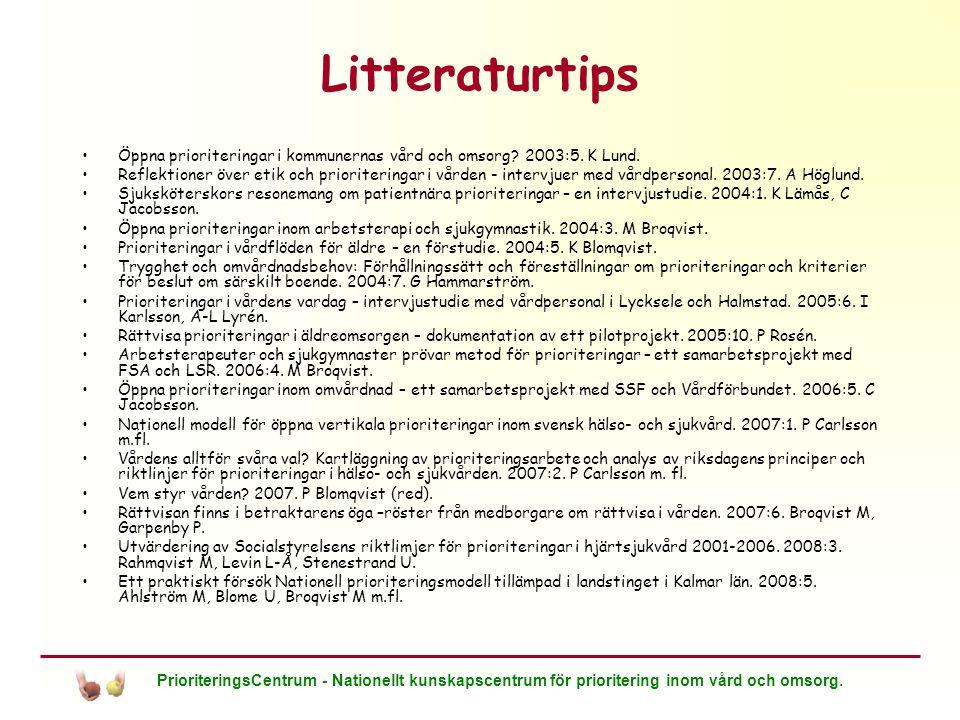Litteraturtips Öppna prioriteringar i kommunernas vård och omsorg 2003:5. K Lund.