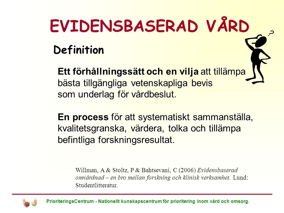 EVIDENSBASERAD VÅRD Definition