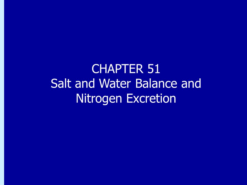 Salt and Water Balance and Nitrogen Excretion