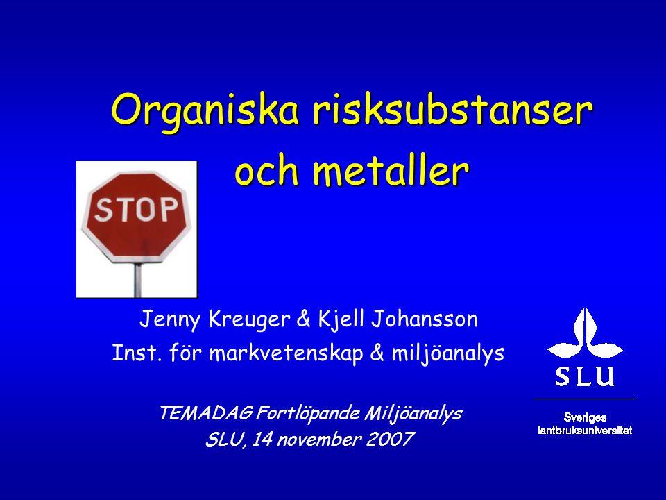 Organiska risksubstanser och metaller