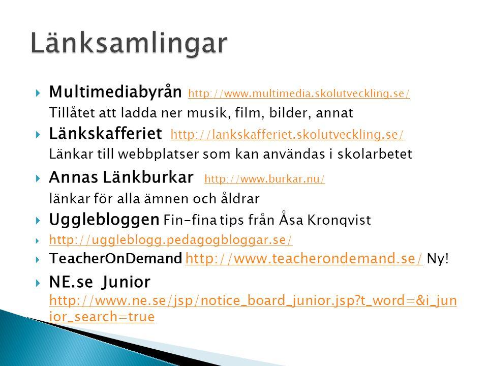 Länksamlingar Multimediabyrån http://www.multimedia.skolutveckling.se/