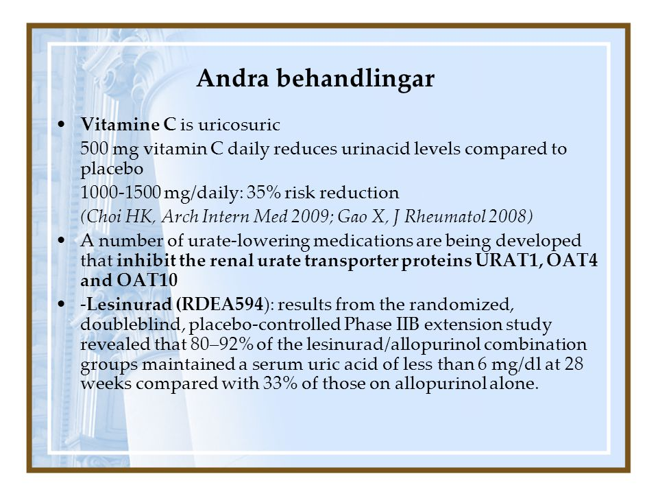 Andra behandlingar Vitamine C is uricosuric