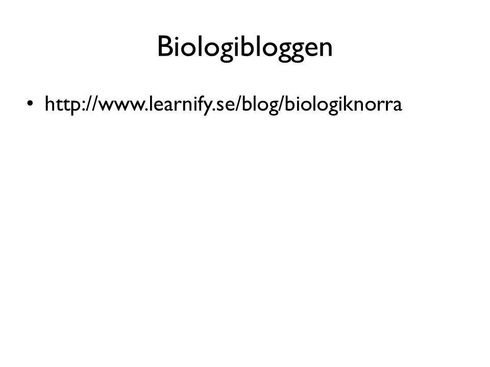 Biologibloggen http://www.learnify.se/blog/biologiknorra