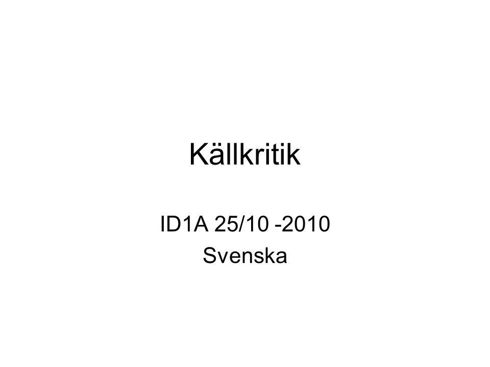 Källkritik ID1A 25/10 -2010 Svenska
