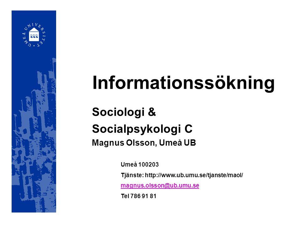 Sociologi & Socialpsykologi C Magnus Olsson, Umeå UB
