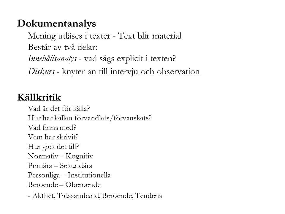 Dokumentanalys Källkritik Mening utläses i texter - Text blir material