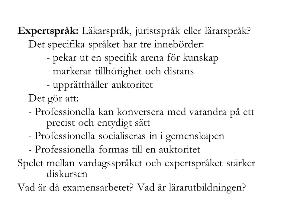 Expertspråk: Läkarspråk, juristspråk eller lärarspråk