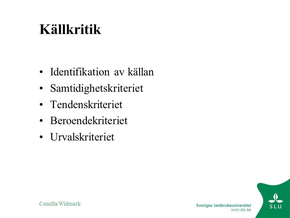 Källkritik Identifikation av källan Samtidighetskriteriet