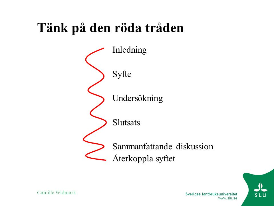 Tänk på den röda tråden Inledning Syfte Undersökning Slutsats