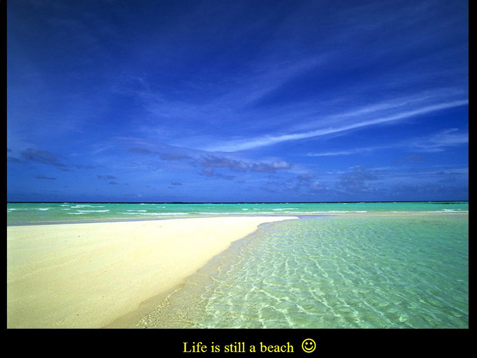 Life is still a beach 