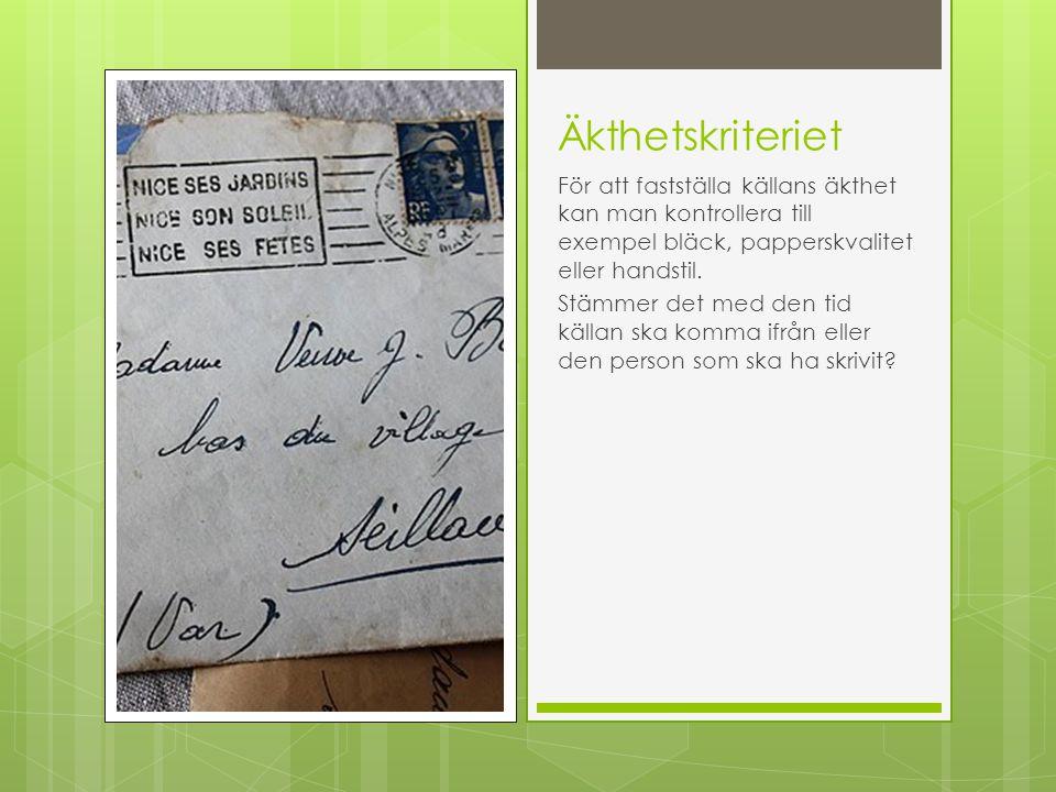 Äkthetskriteriet För att fastställa källans äkthet kan man kontrollera till exempel bläck, papperskvalitet eller handstil.