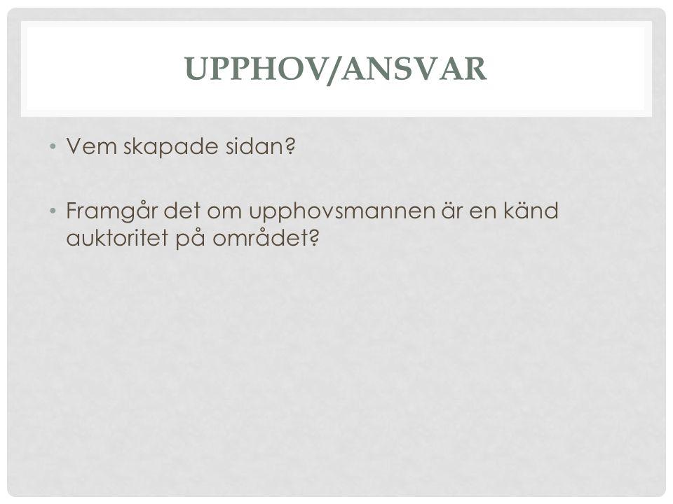 Upphov/ansvar Vem skapade sidan