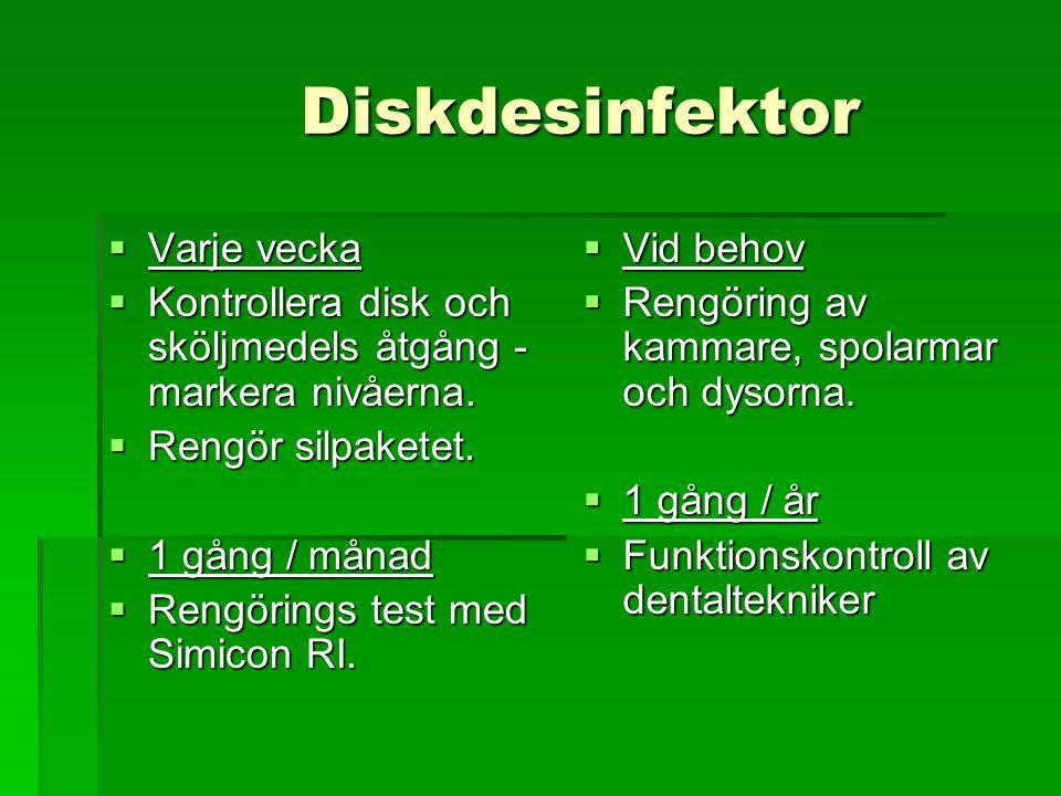 Diskdesinfektor Varje vecka