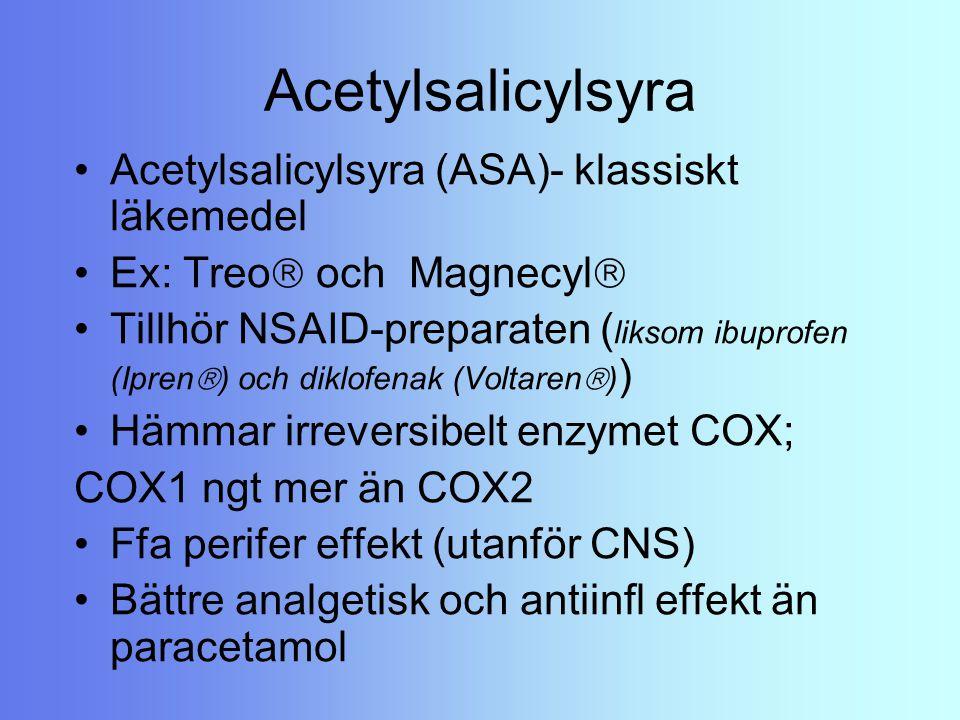 Acetylsalicylsyra Acetylsalicylsyra (ASA)- klassiskt läkemedel