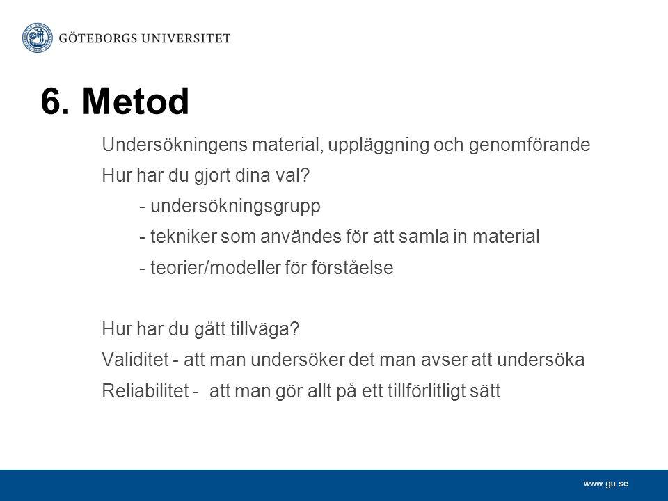 6. Metod Undersökningens material, uppläggning och genomförande