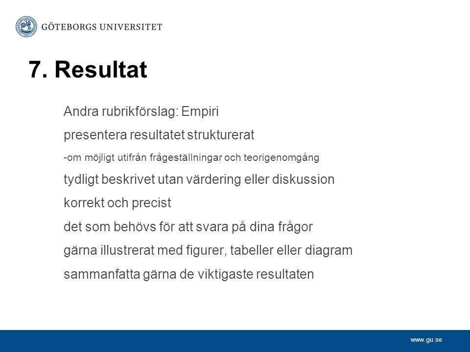 7. Resultat Andra rubrikförslag: Empiri