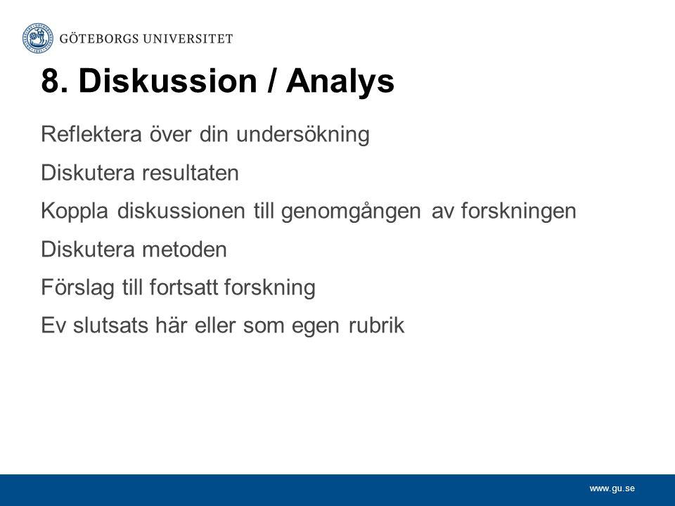 8. Diskussion / Analys Reflektera över din undersökning