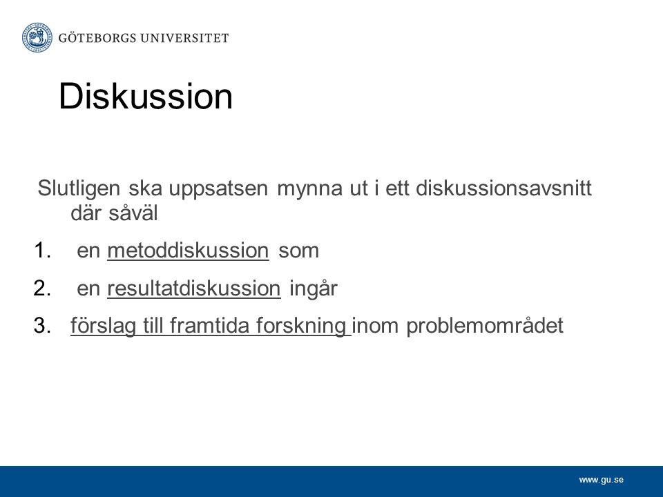 Diskussion en metoddiskussion som en resultatdiskussion ingår