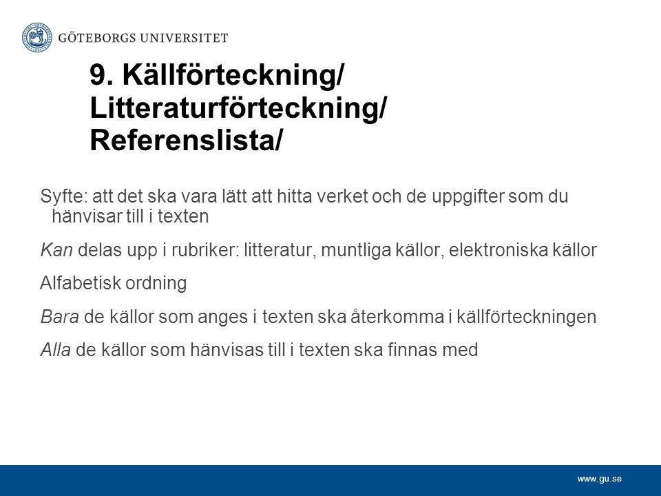 9. Källförteckning/ Litteraturförteckning/ Referenslista/