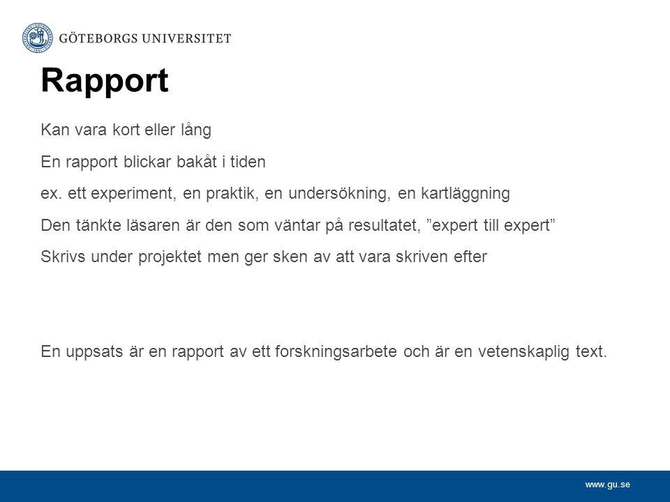 Rapport Kan vara kort eller lång En rapport blickar bakåt i tiden