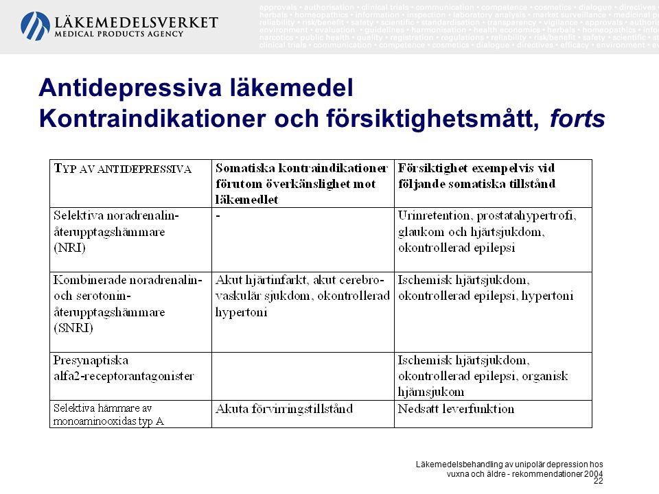 Antidepressiva läkemedel Kontraindikationer och försiktighetsmått, forts