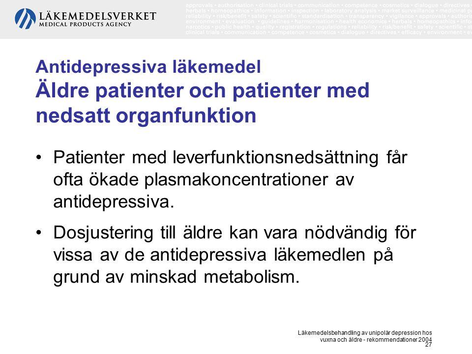 Antidepressiva läkemedel Äldre patienter och patienter med nedsatt organfunktion