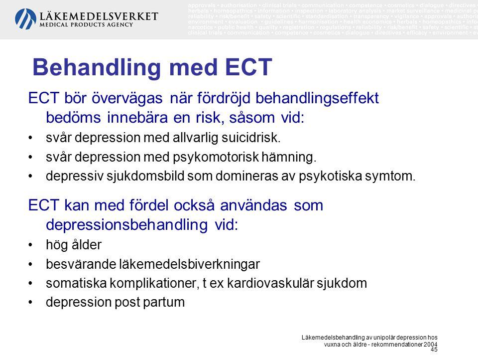 Behandling med ECT ECT bör övervägas när fördröjd behandlingseffekt bedöms innebära en risk, såsom vid: