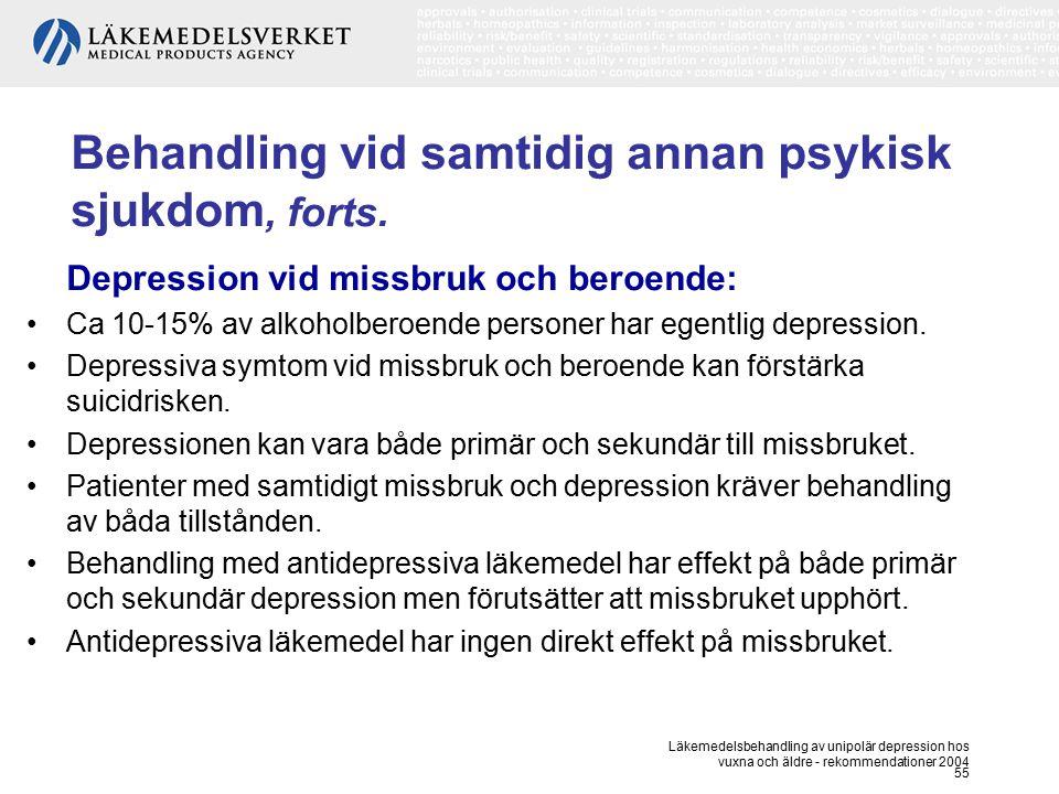 Behandling vid samtidig annan psykisk sjukdom, forts.