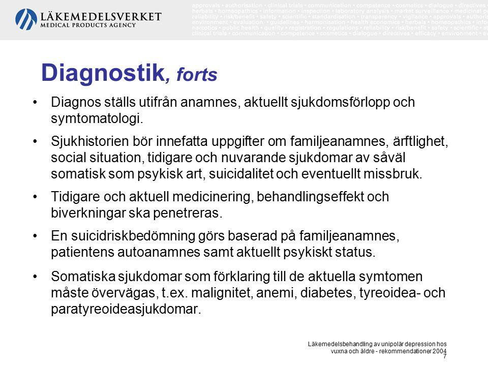 Diagnostik, forts Diagnos ställs utifrån anamnes, aktuellt sjukdomsförlopp och symtomatologi.