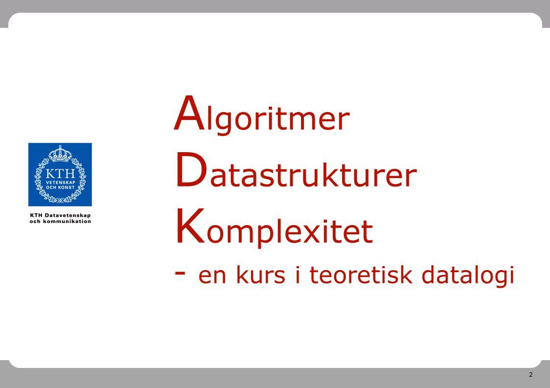 Algoritmer Datastrukturer Komplexitet - en kurs i teoretisk datalogi
