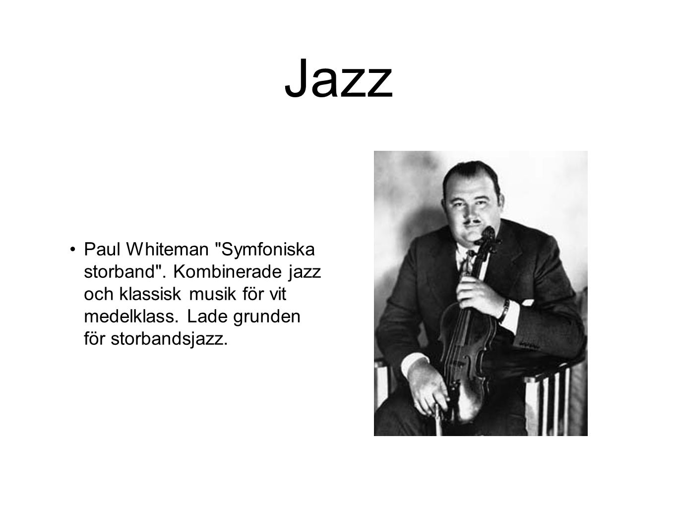 Jazz Paul Whiteman Symfoniska storband .