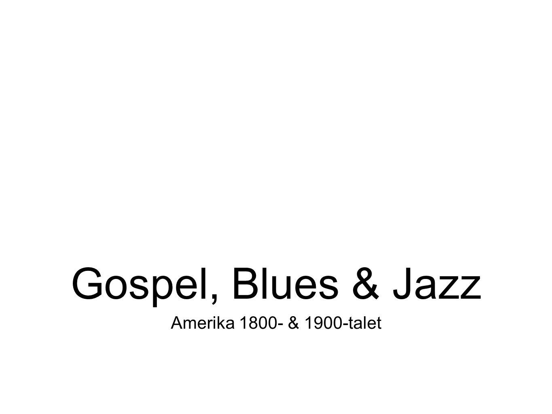 Gospel, Blues & Jazz Amerika 1800- & 1900-talet