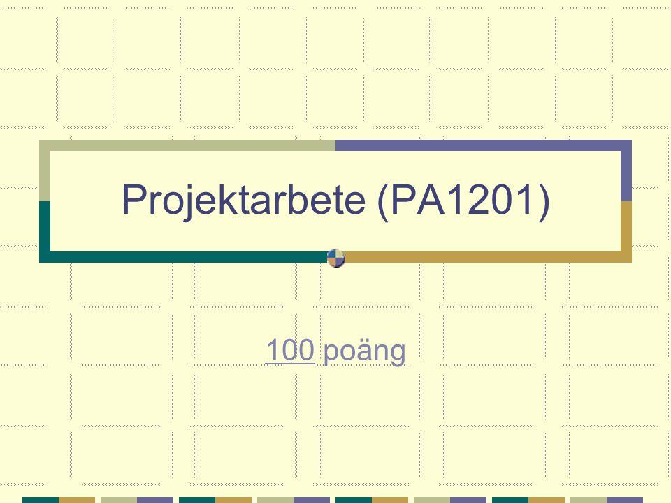 Projektarbete (PA1201) 100 poäng