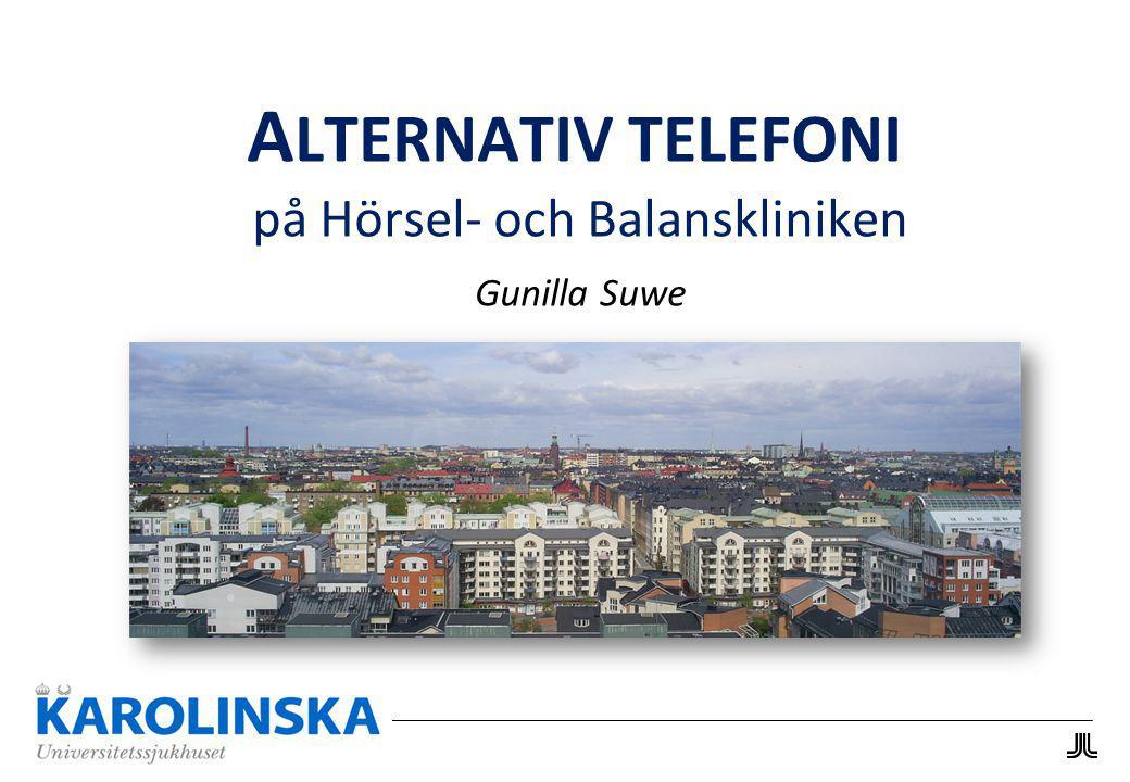 ALTERNATIV TELEFONI på Hörsel- och Balanskliniken Gunilla Suwe