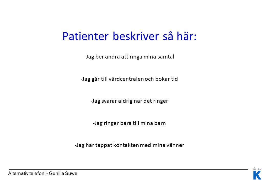 Patienter beskriver så här: