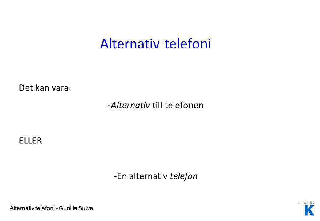Alternativ till telefonen