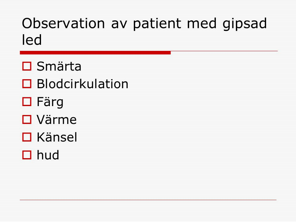 Observation av patient med gipsad led