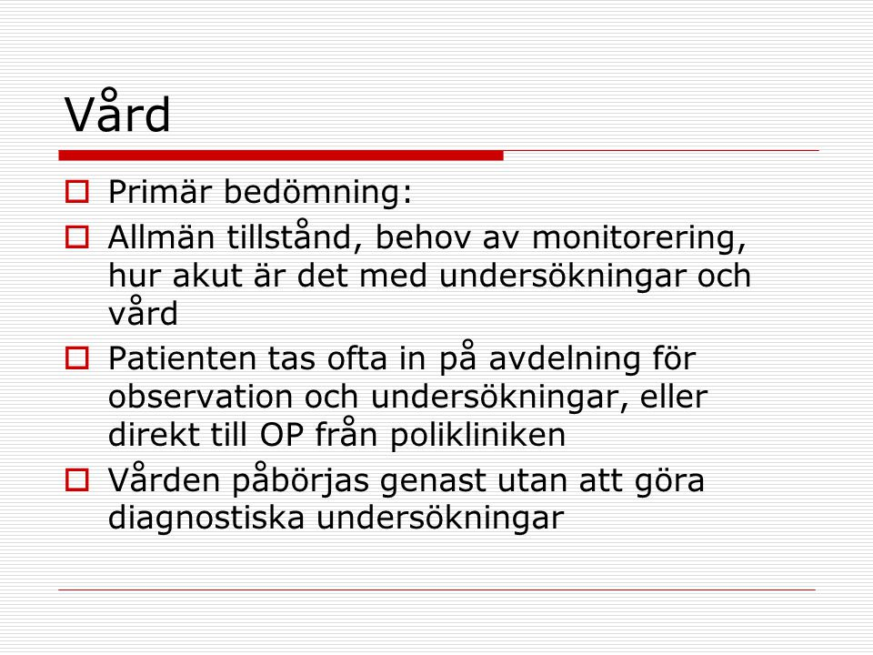 Vård Primär bedömning: