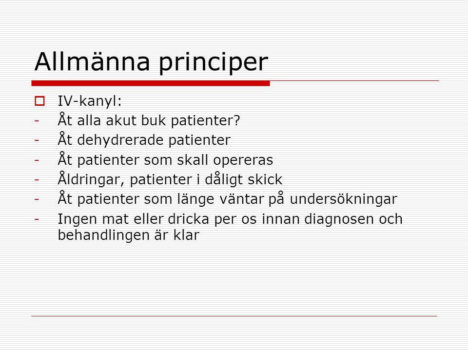 Allmänna principer IV-kanyl: Åt alla akut buk patienter
