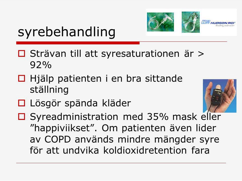 syrebehandling Strävan till att syresaturationen är > 92%