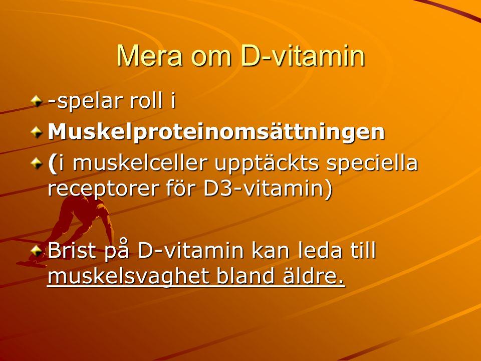 Mera om D-vitamin -spelar roll i Muskelproteinomsättningen