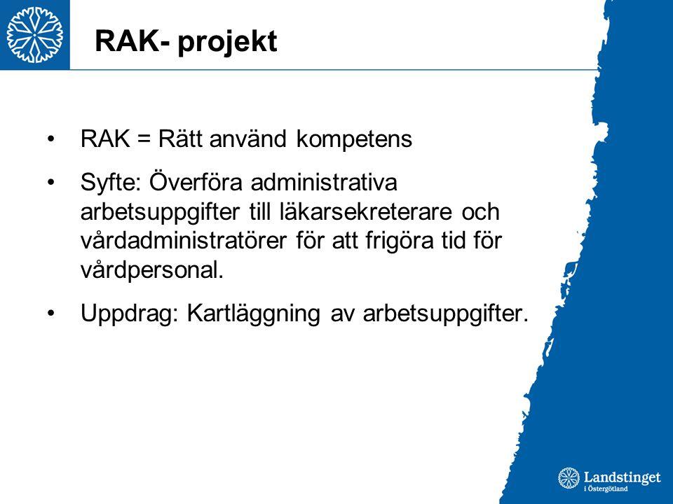 RAK- projekt RAK = Rätt använd kompetens