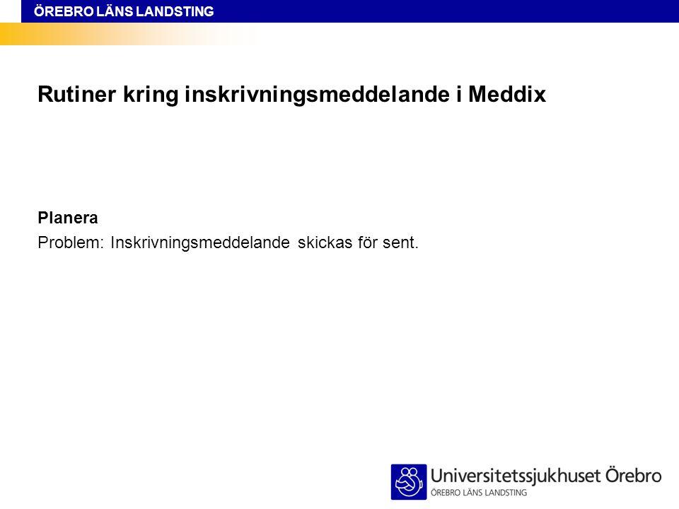 Rutiner kring inskrivningsmeddelande i Meddix
