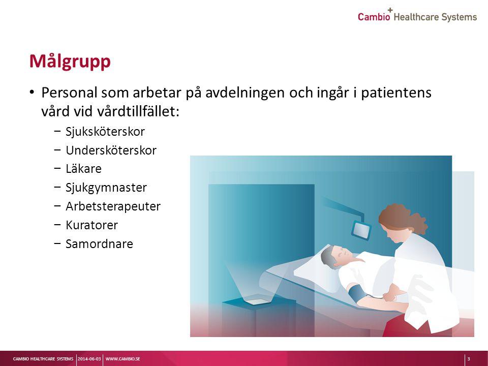Målgrupp Personal som arbetar på avdelningen och ingår i patientens vård vid vårdtillfället: Sjuksköterskor.