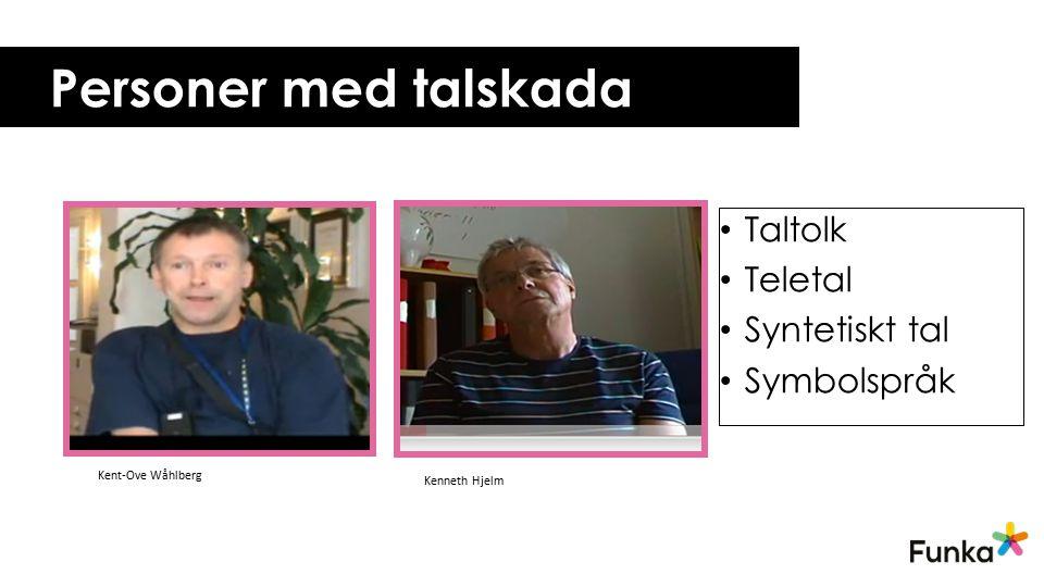 Personer med talskada Taltolk Teletal Syntetiskt tal Symbolspråk