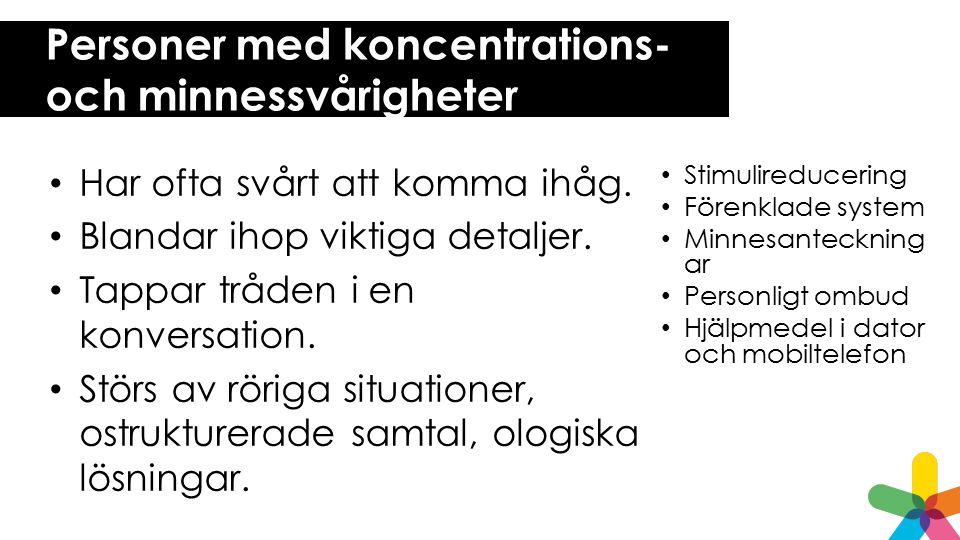 Personer med koncentrations- och minnessvårigheter
