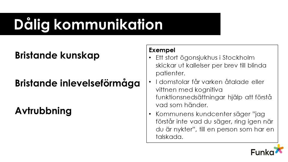 Dålig kommunikation Bristande kunskap Bristande inlevelseförmåga