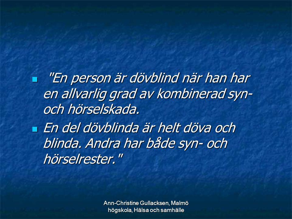 Ann-Christine Gullacksen, Malmö högskola, Hälsa och samhälle